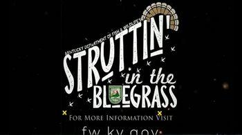 Kentucky Department of Fish & Wildlife TV Spot, 'Struttin' in the Bluegrass' Song by Samuel Gotard - Thumbnail 9