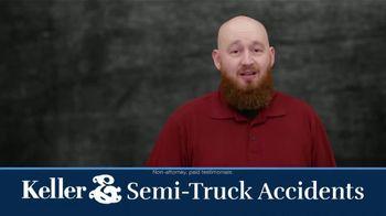Keller & Keller TV Spot, 'Semi Truck Accidents' - Thumbnail 1
