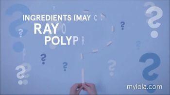 Lola TV Spot, 'Ingredients: Trial Set'