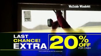 Wallside Windows TV Spot, 'Last Chance: 20 Percent' - Thumbnail 2