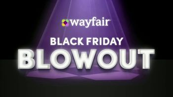 Wayfair Black Friday Blowout TV Spot, \'2019 Black Friday\'