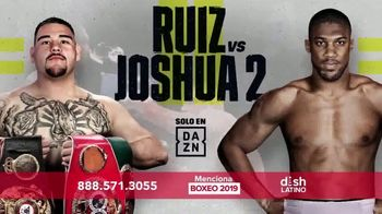 DishLATINO TV Spot, 'DAZN: Ruiz v. Joshua 2' canción de Julieta Venegas [Spanish] - 472 commercial airings