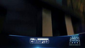 DIRECTV Cinema TV Spot, 'The Corrupted' - Thumbnail 5