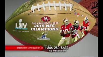 Big Time Bats TV Spot, 'SF 49ers Super Bowl LIV Footballs' - Thumbnail 1