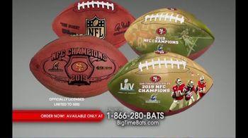 Big Time Bats TV Spot, 'SF 49ers Super Bowl LIV Footballs' - 7 commercial airings