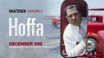 Shattered TV Spot, 'Hoffa: Heroes and Villains' - Thumbnail 5