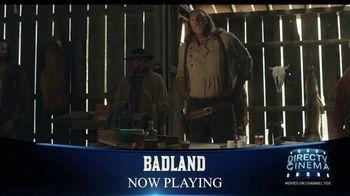 DIRECTV Cinema TV Spot, 'Badland'