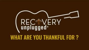 Recovery Unplugged TV Spot, 'What Are You Thankful For?' - Thumbnail 1
