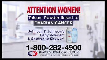 Shapiro Legal Group TV Spot, \'Talcum Powder Linked to Ovarian Cancer\'