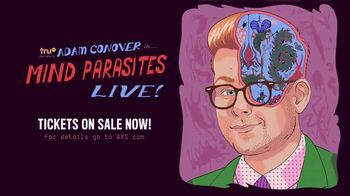 truTV Adam Conover Mind Parasites Live! TV Spot, \'Tickets on Sale Now\'