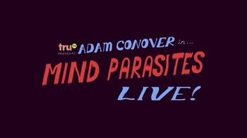 truTV Adam Conover Mind Parasites Live! TV Spot, 'Tickets on Sale Now' - Thumbnail 7