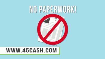 45cash.com TV Spot, 'No Paperwork' - Thumbnail 2