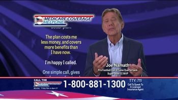 Medicare Coverage Helpline TV Spot, 'New Benefits: Dental and Vision' Featuring Joe Namath - Thumbnail 5