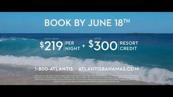 Atlantis TV Spot, 'Endless Flow: June' - Thumbnail 10