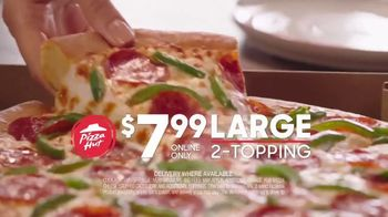 Pizza Hut $7.99 Large 2-Topping TV Spot, 'Here to Stay' - Thumbnail 8