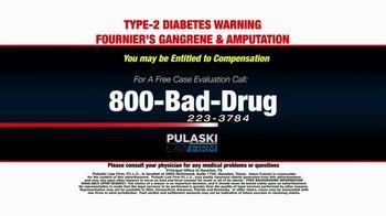 Pulaski Law Firm TV Spot, 'SGLT2 Inhibitors and Amputations' - Thumbnail 10