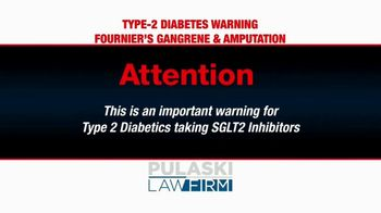 Pulaski Law Firm TV Spot, 'SGLT2 Inhibitors and Amputations' - Thumbnail 2