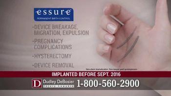 Dudley DeBosier TV Spot, 'Essure Side Effects' - Thumbnail 1