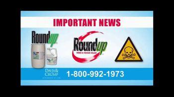 Davis & Crump, P.C. TV Spot, 'Roundup Weed Killer Linked to Cancer' - Thumbnail 1