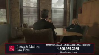Pintas & Mullins Law Firm TV Spot, 'Mesothelioma and Lung Cancer Victims'