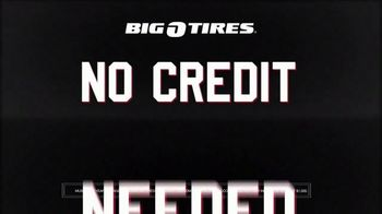 Big O Tires TV Spot, 'No Credit Needed Financing' - Thumbnail 7
