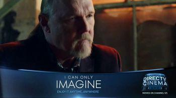 DIRECTV Cinema TV Spot, 'I Can Only Imagine' - Thumbnail 5