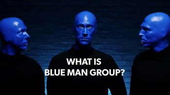 Blue Man Productions TV Spot, 'What Is Blue Man Group?'