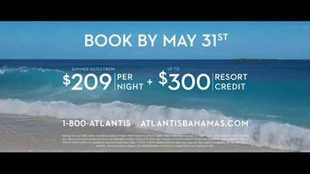 Atlantis TV Spot, 'Endless Flow: Summer Rates in May' - Thumbnail 10