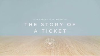Wimbledon TV Spot, 'The Story of a Ticket' - Thumbnail 1