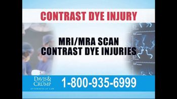 Davis & Crump, P.C. TV Spot, 'Contrast Dye Injury'