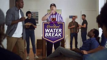 Crown Royal TV Spot, 'Have a Water Break at Home'