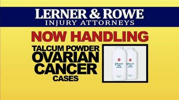 Lerner & Rowe TV Spot, 'Car Wrecks Don't Keep Regular Business Hours: Talcum Powder Cases' - Thumbnail 8
