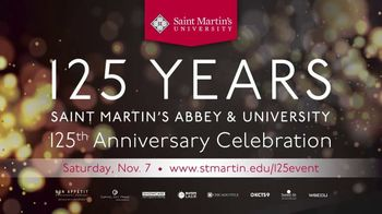 Saint Martin's University 125th Anniversary Celebration TV Spot, 'Honoring Our Past, Present and Future'
