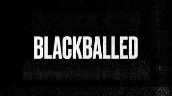 Quibi TV Spot, 'Blackballed' - 54 commercial airings