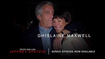 Truth and Lies: Jeffrey Epstein TV Spot, 'Bonus Episode Now Available' - 2 commercial airings