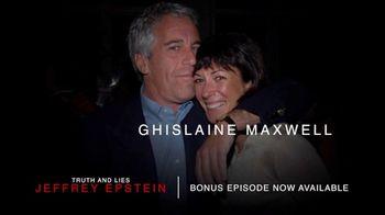 Truth and Lies: Jeffrey Epstein TV Spot, 'Bonus Episode Now Available'