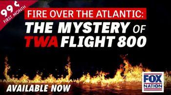 FOX Nation TV Spot, 'Fire Over the Atlantic: The Mystery of TWA Flight 800'