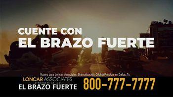 Loncar & Associates TV Spot, 'Cuente con el brazo fuerte' [Spanish]