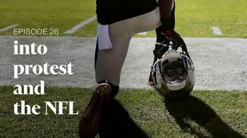 Into America TV Spot, 'Episode 26: Into Protest and the NFL' - Thumbnail 6