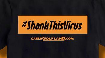 Carl's Golfland TV Spot, 'Shank This Virus T-Shirt' - Thumbnail 8