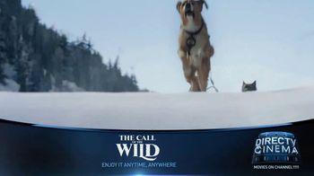 DIRECTV Cinema TV Spot, 'The Call of the Wild' - Thumbnail 5