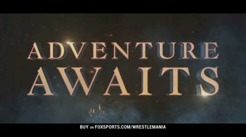 Wrestlemania Championship TV Spot, 'Adventure Awaits' - Thumbnail 2