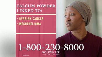 Goldwater Law Firm TV Spot, 'Talcum Powder Products: Ovarian Cancer'