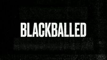 Quibi TV Spot, 'Blackballed' - 36 commercial airings