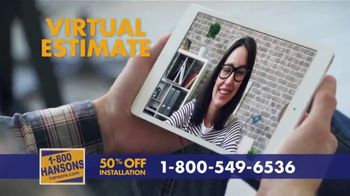 1-800-HANSONS TV Spot, 'Your Home: 50% Off and Virtual Estimate' - Thumbnail 6