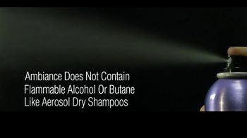 Ambiance Dry Shampoo TV Spot, 'From Oily to Beautiful' - Thumbnail 6