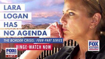 FOX Nation TV Spot, 'Lara Logan Has No Agenda: Border Crisis' - Thumbnail 9