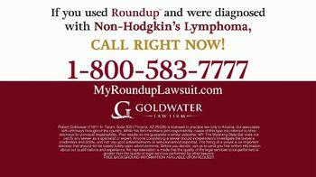 Goldwater Law Firm TV Spot, 'Roundup: $10 Billion' - Thumbnail 9