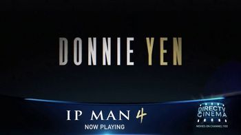 DIRECTV Cinema TV Spot, 'IP Man 4: The Finale' Song by Vo Williams - Thumbnail 5