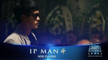 DIRECTV Cinema TV Spot, 'IP Man 4: The Finale' Song by Vo Williams - Thumbnail 8